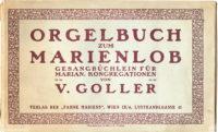 Goller Orgelbuch zum Marienlob Klosterneuburg 1915